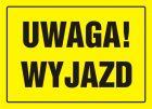 OA097 - Uwaga ! Wyjazd - znak, tablica budowlana