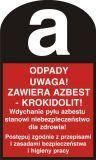 Odpady. Uwaga! Zawiera azbest - krokidolit! - znak bezpieczeństwa, ostrzegający, informujący - LD002 - Substancje chemiczne – oznakowanie