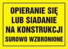 Opieranie się lub siadanie na konstrukcji surowo zabronione - znak, tablica budowlana - OA087