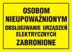 Osobom nieupoważnionym obsługiwanie urządzeń elektrycznych zabronione - znak, tablica budowlana - OA067