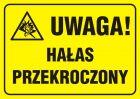 PA047 - Uwaga ! Hałas przekroczony - znak informacyjny
