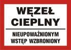 PB172 - Węzeł cieplny - nieupoważnionym wstęp wzbroniony - znak informacyjny