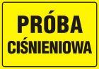 Próba ciśnieniowa - znak bezpieczeństwa, informujący, gazociągi - JD010