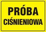 Próba ciśnieniowa - znak bezpieczeństwa, informujący, gazociągi - JD010 - Tablice oznaczeniowe dla gazociągów