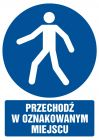 Przechodź w oznakowanym miejscu - znak bhp nakazujący, informujący - GL013