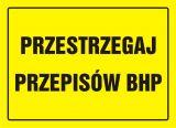 Przestrzegaj przepisów BHP - znak, tablica budowlana - OA037 - Kto odpowiada za stan BHP w zakładzie pracy? Obowiązki pracodawcy i pracownika w zakresie BHP
