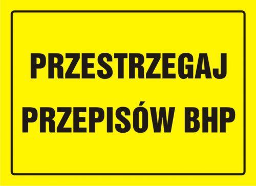 Przestrzegaj przepisów BHP - znak, tablica budowlana - OA037 - Podstawowe pojęcia BHP