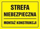 Strefa niebezpieczna. Montaż konstrukcji - znak, tablica budowlana - OA090