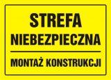 Strefa niebezpieczna. Montaż konstrukcji - znak, tablica budowlana - OA090 - Tablice budowlane