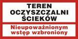 Teren oczyszczalni ścieków. Nieupoważnionym wstęp wzbroniony - znak informacyjny - PB097 - Nieupoważnionym wstęp wzbroniony: co oznaczają znaki, tabliczki i gdzie je kupić?