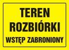 Teren rozbiórki - wstęp zabroniony - znak, tablica budowlana - OA059