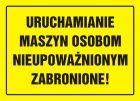 Uruchamianie maszyn osobom nieupoważnionym zabronione! - znak, tablica budowlana - OA055