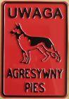 Uwaga agresywny pies - tabliczka tłoczona aluminiowa