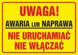 Uwaga! Awaria lub naprawa. Nie uruchamiać, nie włączać - znak ostrzegający, informujący - ND016_Z - Instruktaż ogólny BHP – ramowy program szkolenia