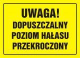 Uwaga! Dopuszczalny poziom hałasu przekroczony - znak, tablica budowlana - OA064 - Ochrona przed hałasem w pracy a BHP