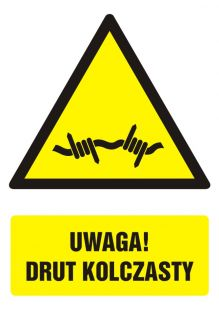 Uwaga! Drut kolczasty - znak bhp ostrzegający, informujący - GF065