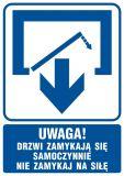 Uwaga! Drzwi zamykają się samoczynnie. Nie zamykaj na siłę (drzwi jednoskrzydłowe) - znak informacyjny - RB010 - Przepisy dotyczące pomieszczeń pracy
