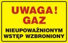 Uwaga! Gaz - nieupoważnionym wstęp wzbroniony - tabliczka gazowa - JD024