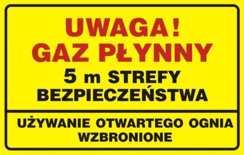 Uwaga! Gaz płynny. 5m strefy bezpieczeństwa - używanie otwartego ognia wzbronione - tabliczka gazowa - JD018 - Stacja benzynowa – jak powinna być oznaczona?