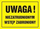 Uwaga! Niezatrudnionym wstęp zabroniony - znak, tablica budowlana - OA036