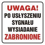 Uwaga! Po usłyszeniu sygnału wysiadanie zabronione - znak, naklejka kolejowa - SD014 - Znaki do pociągów – oznakowanie stosowane w wagonach pasażerskich
