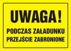 Uwaga! Podczas załadunku przejście zabronione - znak, tablica budowlana - OA009