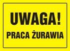 Uwaga! Praca żurawia - znak, tablica budowlana - OA020