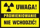 Uwaga! Promieniowanie - nie wchodzić - znak informacyjny - PA011