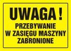 Uwaga! Przebywanie w zasięgu maszyny zabronione - znak, tablica budowlana - OA044