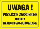 Uwaga! Przejście zabronione. Roboty remontowo-budowlane - znak, tablica budowlana - OA074