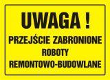 Uwaga! Przejście zabronione. Roboty remontowo-budowlane - znak, tablica budowlana - OA074 - Nieupoważnionym wstęp wzbroniony: co oznaczają znaki, tabliczki i gdzie je kupić?