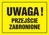 Uwaga! Przejście zabronione - znak, tablica budowlana - OA011 - Ogrodzenie placu budowy a przepisy, prawo i cena – czym ogrodzić teren?