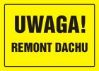 Uwaga! Remont dachu - znak, tablica budowlana - OA006