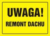 Uwaga! Remont dachu - znak, tablica budowlana - OA006 - BHP na budowie – przygotowanie do robót budowlanych
