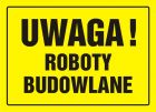 Uwaga! Roboty budowlane - znak, tablica budowlana - OA015