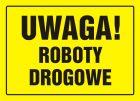 Uwaga! Roboty drogowe - znak, tablica budowlana - OA069