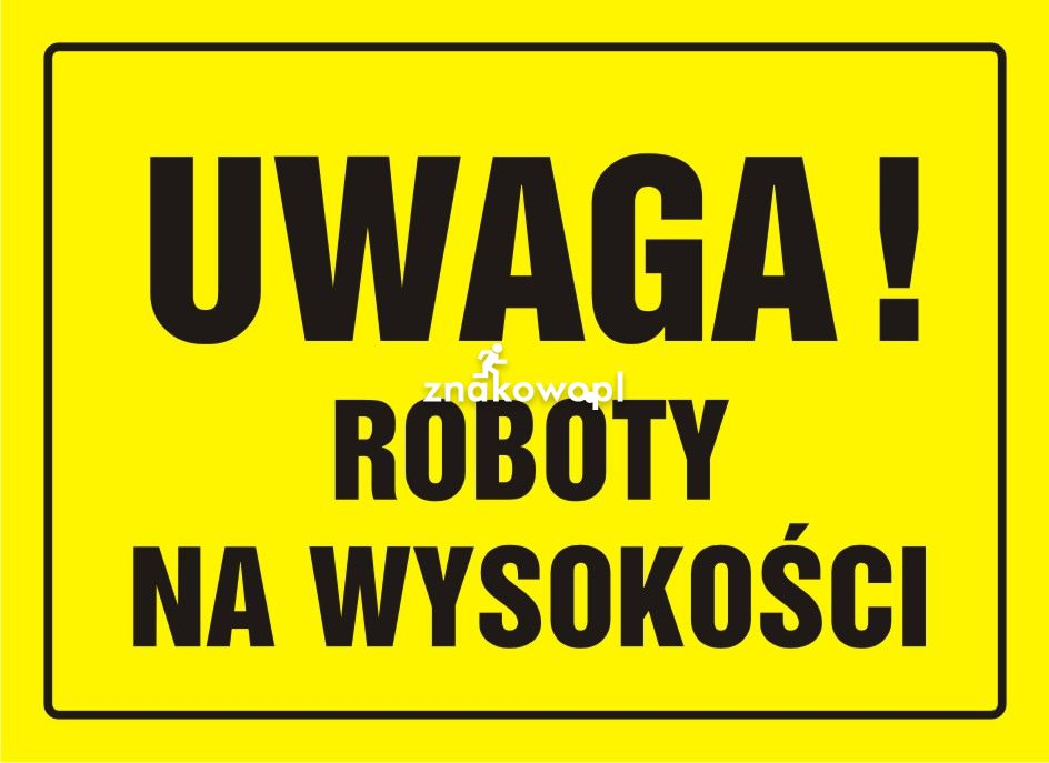 Uwaga! Roboty na wysokości - Plac budowy – znaki i tablice