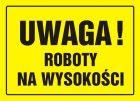 Uwaga! Roboty na wysokości - znak, tablica budowlana - OA004