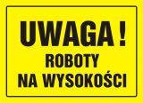 Uwaga! Roboty na wysokości - znak, tablica budowlana - OA004 - Plac budowy – znaki i tablice