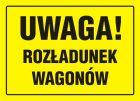 Uwaga! Rozładunek wagonów - znak, tablica budowlana - OA021
