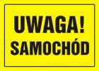 Uwaga! Samochód - znak, tablica budowlana - OA022