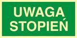 Uwaga stopień - znak ewakuacyjny - AC026 - Oznakowanie zagrożeń w zakładzie pracy i drogi ewakuacyjne