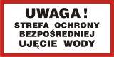 Uwaga! Strefa ochrony bezpośredniej. Ujęcie wody - znak informacyjny - PB096 - Miejsce ujęcia wody