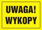 Uwaga! Wykopy - znak, tablica budowlana - OA005