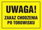 Uwaga! Zakaz chodzenia po torowisku - znak, tablica budowlana - OA023