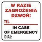 W razie zagrożenia dzwoń - tel. ...... In case of emergency dial