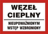 Węzeł cieplny - nieupoważnionym wstęp wzbroniony - znak informacyjny - PB172 - Nieupoważnionym wstęp wzbroniony: co oznaczają znaki, tabliczki i gdzie je kupić?
