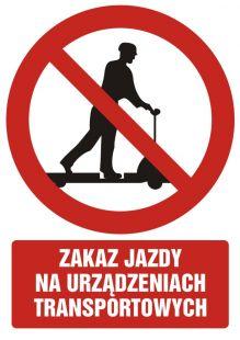 Zakaz jazdy na urządzeniach transportowych - znak bhp zakazujący - GC023