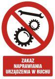 Zakaz naprawiania urządzenia w ruchu - znak bhp zakazujący - GC064 - Bezpieczeństwo przy obsłudze maszyn
