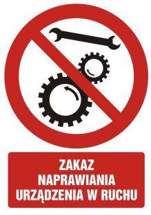 Zakaz naprawiania urządzenia w ruchu - znak bhp zakazujący - GC064